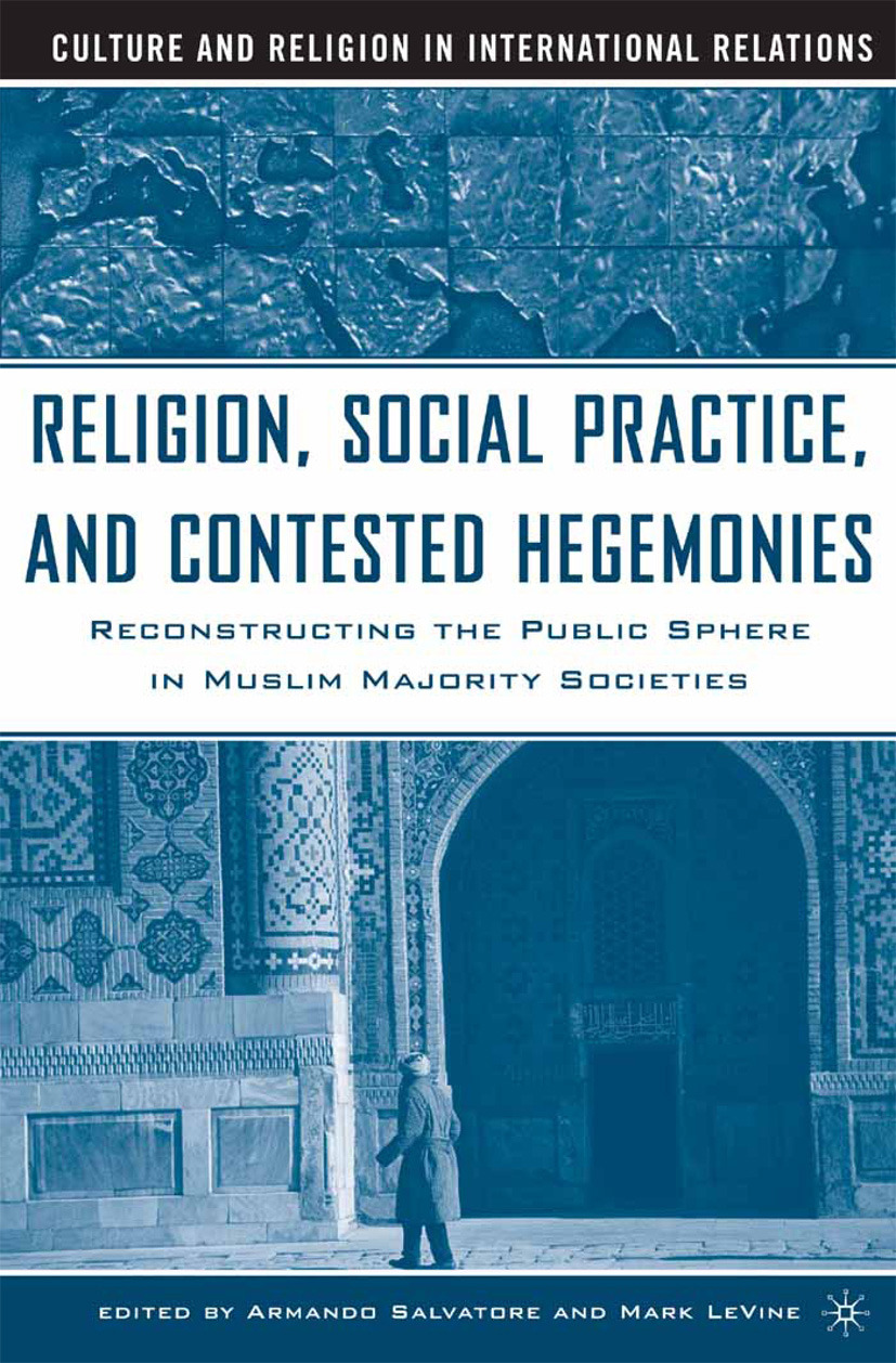 LeVine, Mark - Religion, Social Practice, and Contested Hegemonies, ebook