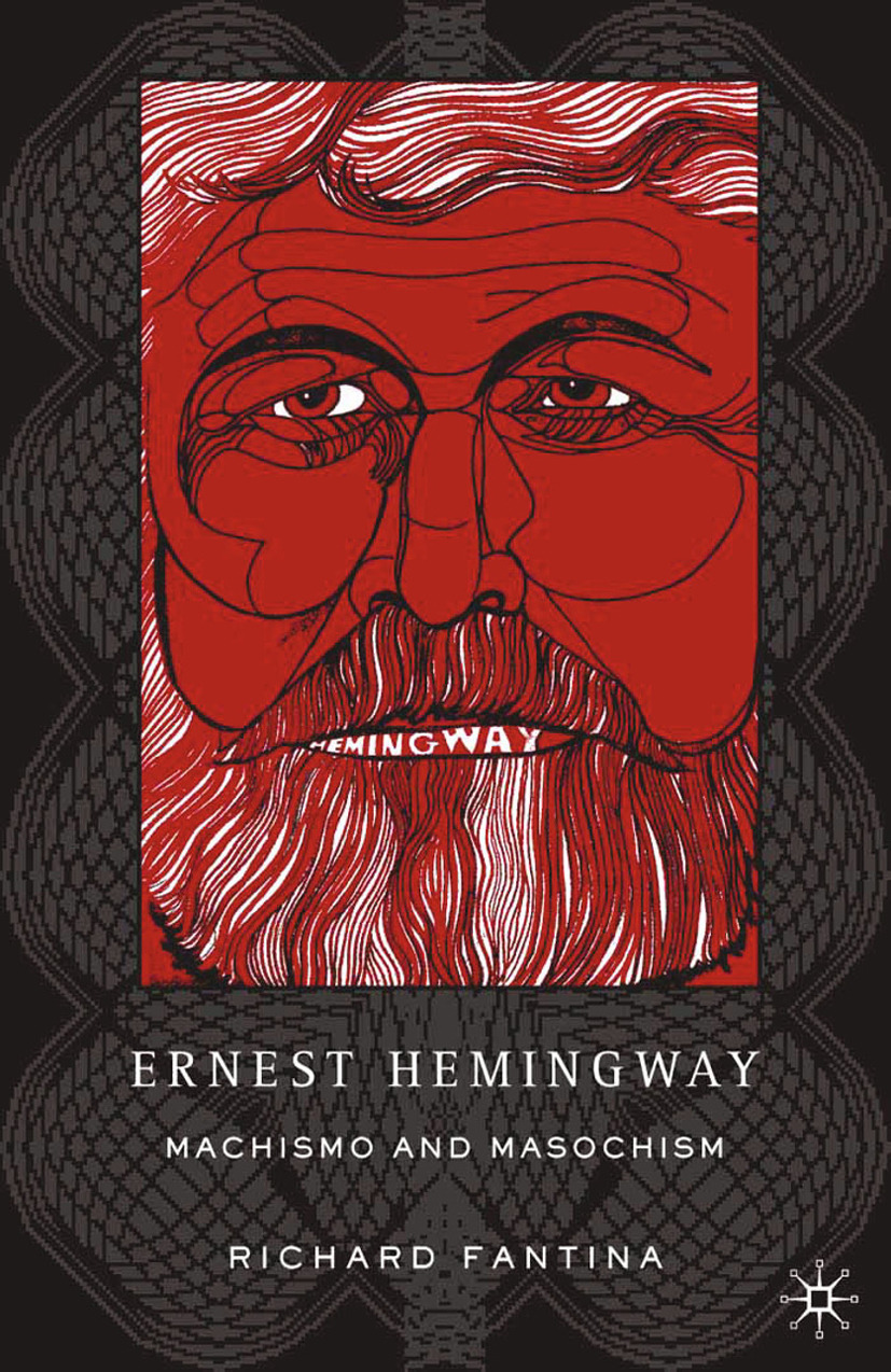 Fantina, Richard - Ernest Hemingway: Machismo and Masochism, ebook