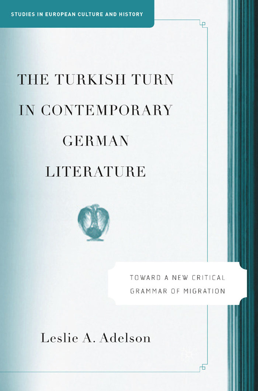 Adelson, Leslie A. - The Turkish Turn in Contemporary German Literature, ebook