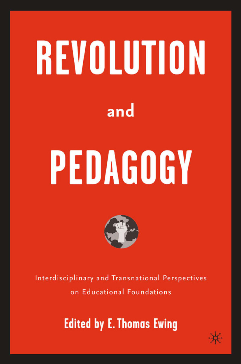 Ewing, E. Thomas - Revolution and Pedagogy, ebook