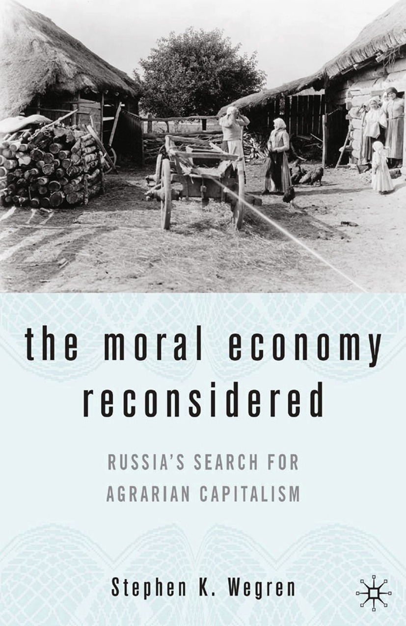 Wegren, Stephen K. - The Moral Economy Reconsidered, ebook