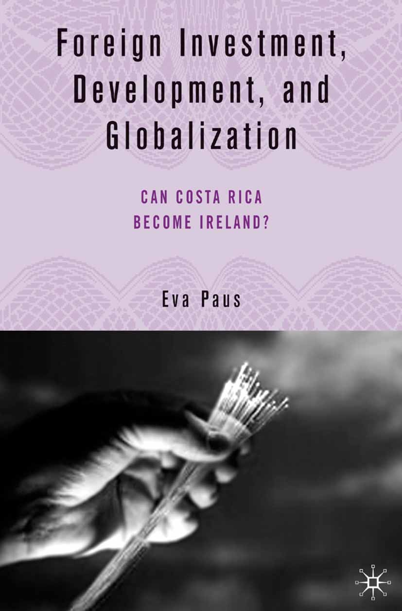 Paus, Eva - Foreign Investment, Development, and Globalization, ebook