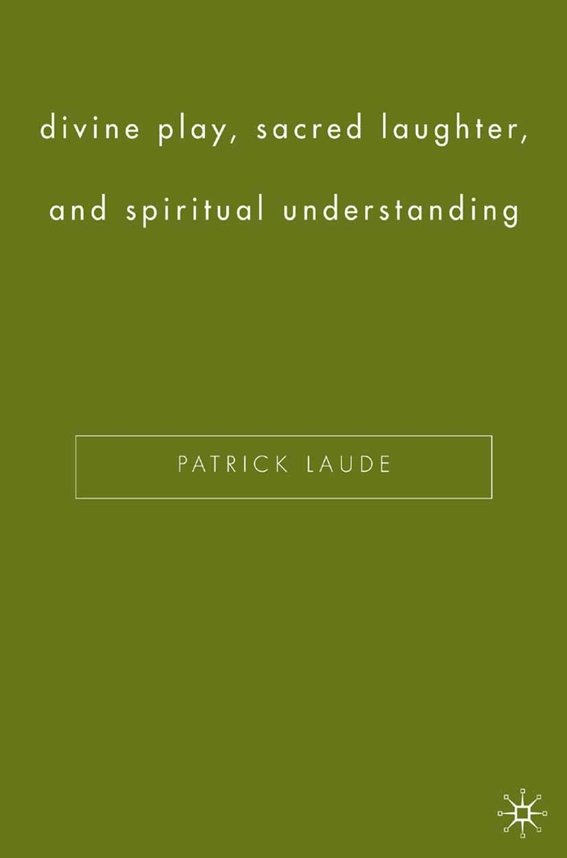 Laude, Patrick - Divine Play, Sacred Laughter, and Spiritual Understanding, ebook