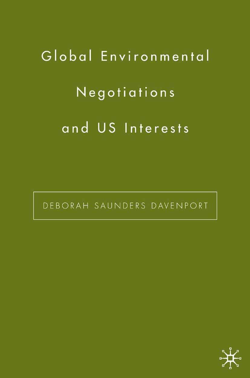 Davenport, Deborah Saunders - Global Environmental Negotiations and US Interests, ebook