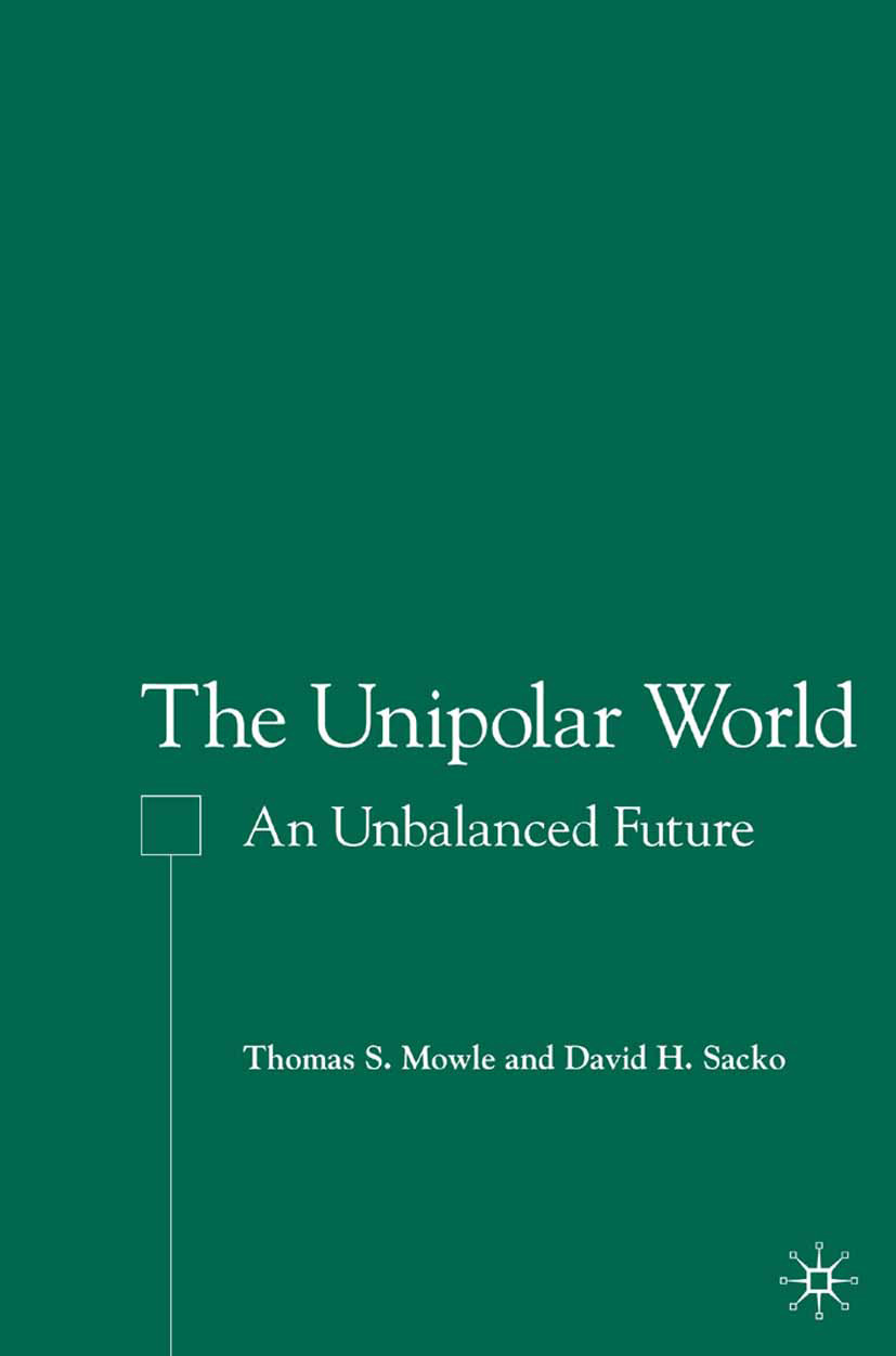 Mowle, Thomas S. - The Unipolar World, ebook