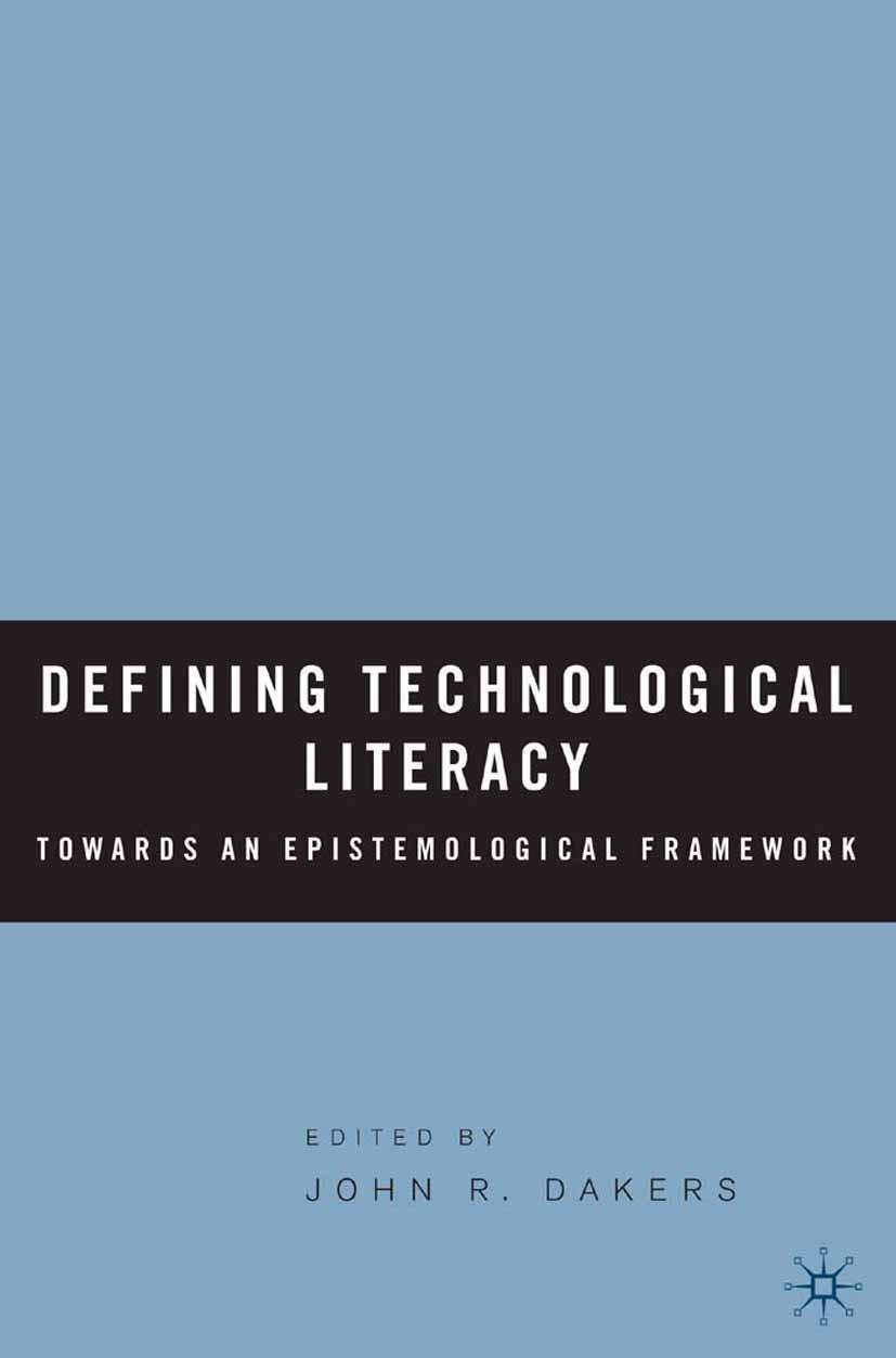 Dakers, John R. - Defining Technological Literacy, ebook