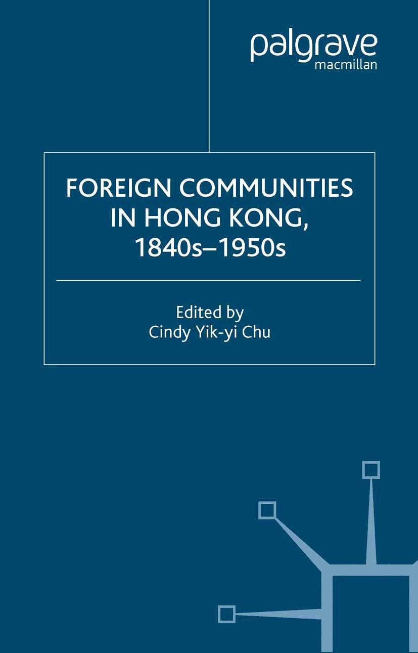 Chu, Cindy Yik-yi - Foreign Communities in Hong Kong, 1840s–1950s, ebook