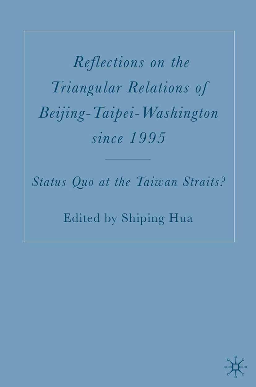 Hua, Shiping - Reflections on the Triangular Relations of Beijing-Taipei-Washington Since 1995, ebook