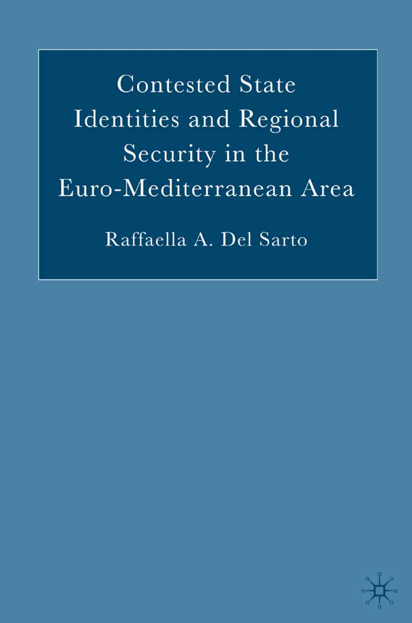 Sarto, Raffaella A. - Contested State Identities and Regional Security in the Euro-Mediterranean Area, ebook