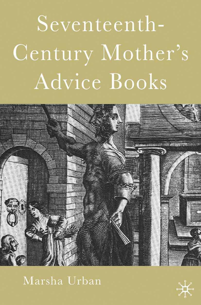 Urban, Marsha - Seventeenth-Century Mother's Advice Books, ebook