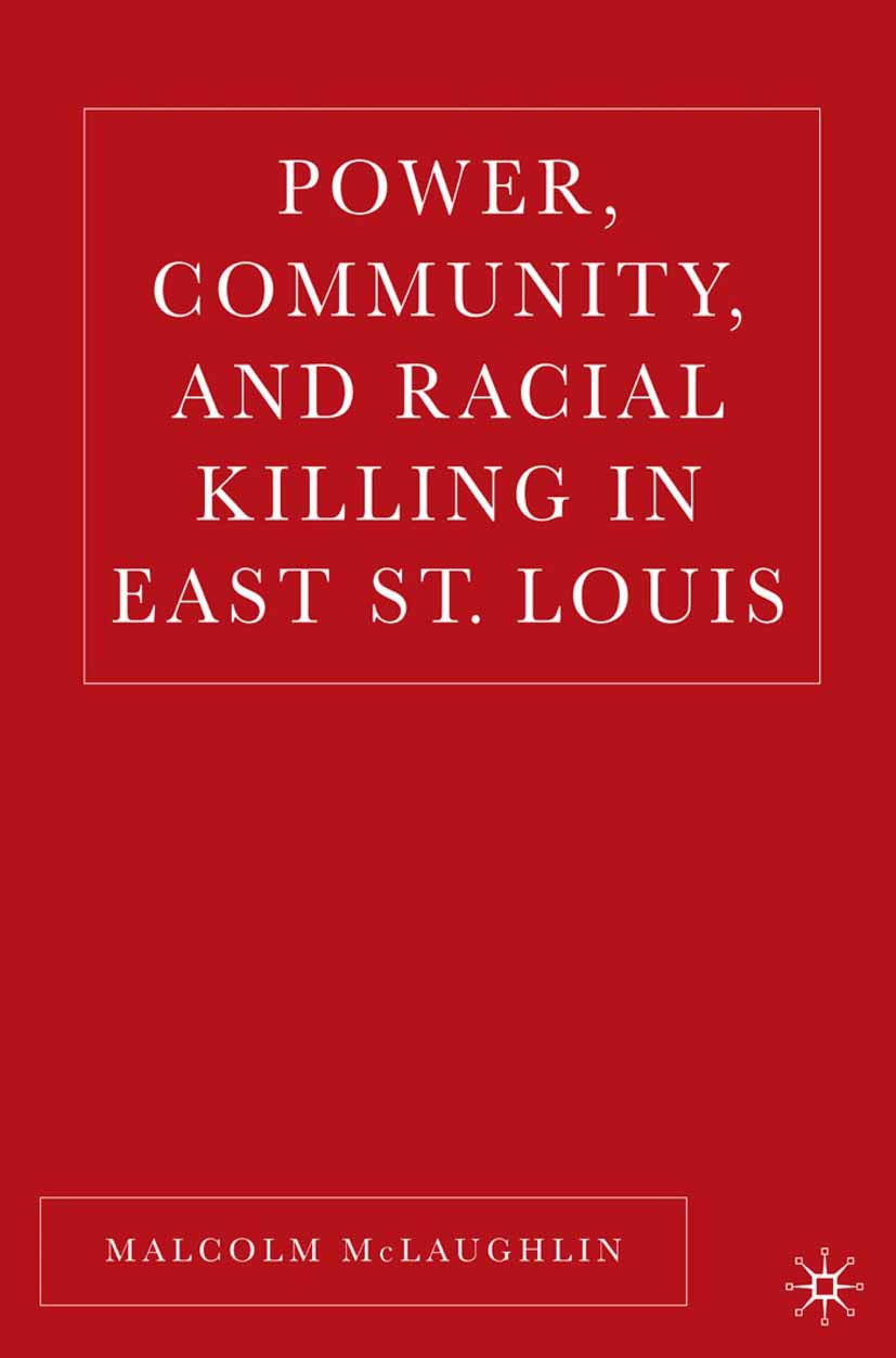 McLaughlin, Malcolm - Power, Community, and Racial Killing in East St. Louis, ebook
