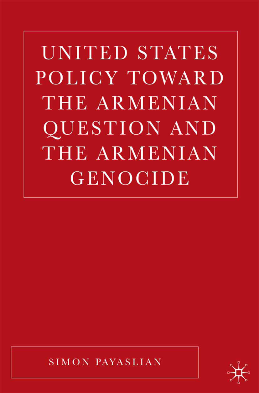 Payaslian, Simon - United States Policy toward the Armenian Question and the Armenian Genocide, ebook
