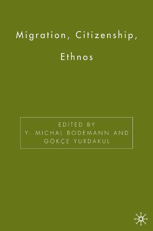 Bodemann, Y. Michal - Migration, Citizenship, Ethnos, ebook