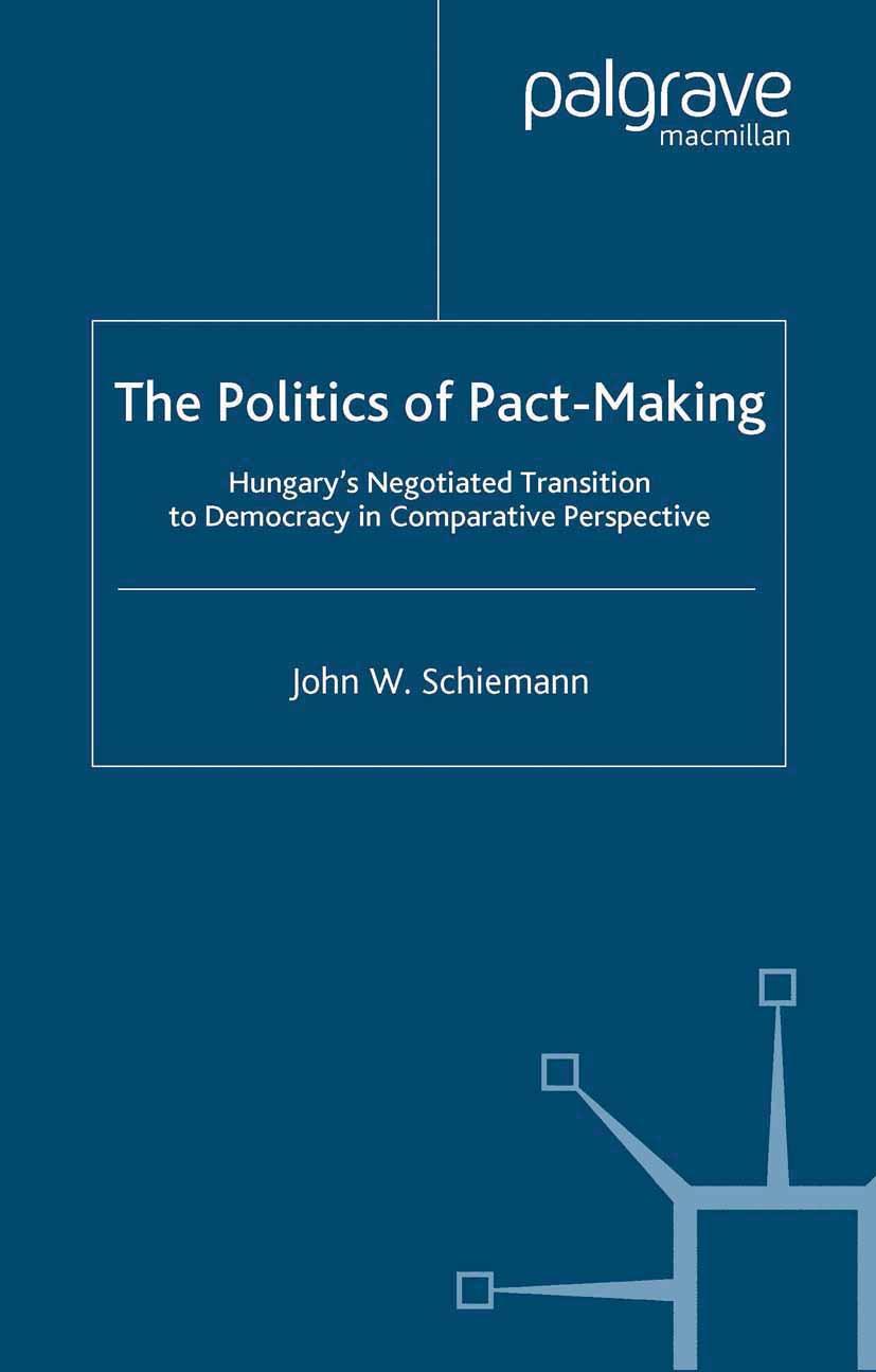 Schiemann, John W. - The Politics of Pact-Making, ebook