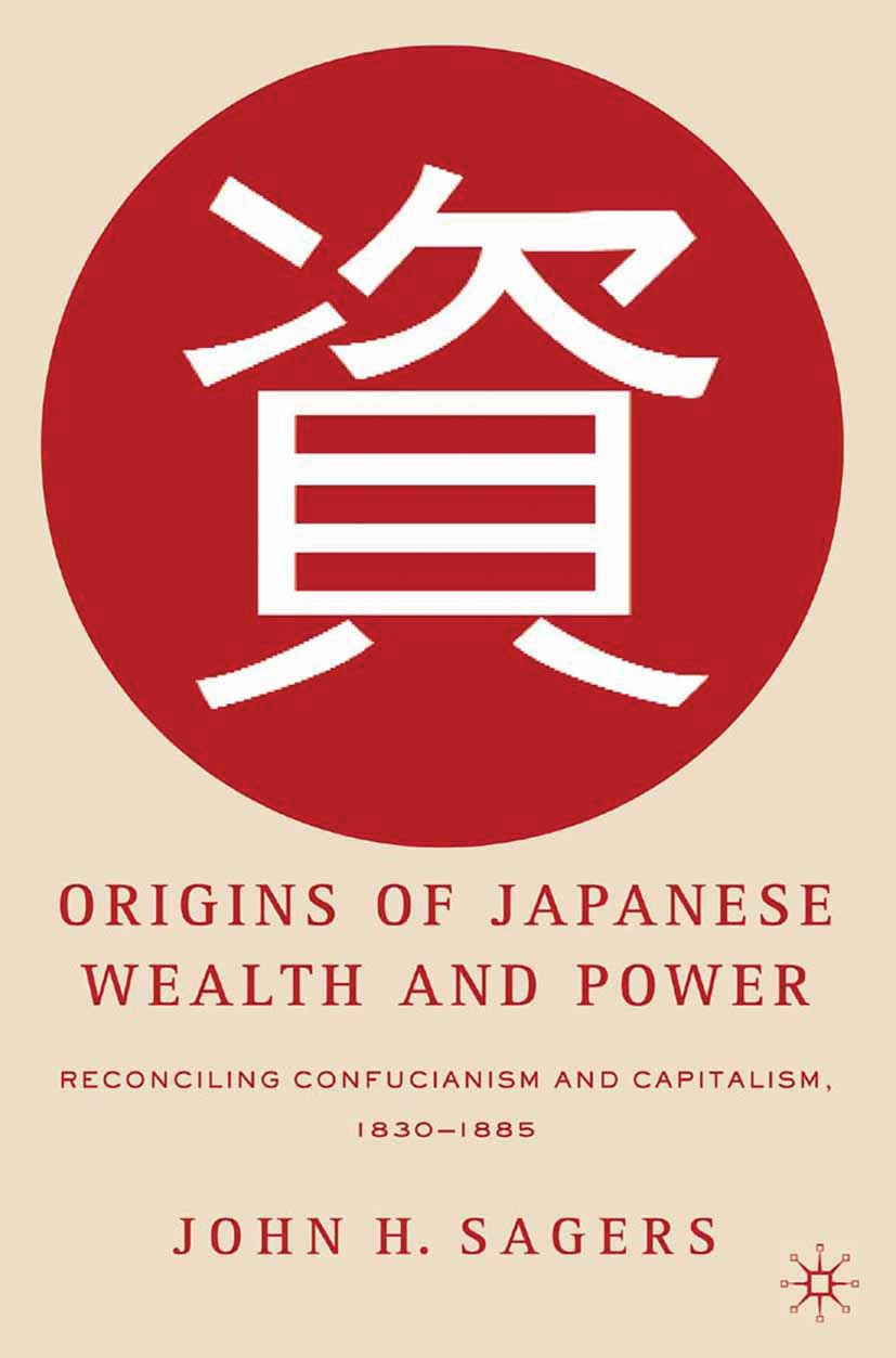 Sagers, John H. - Origins of Japanese Wealth and Power, ebook