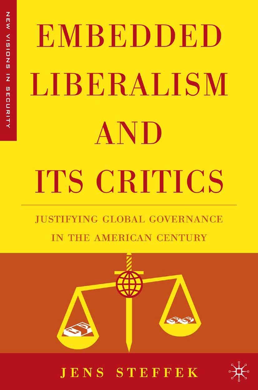 Steffek, Jens - Embedded Liberalism and its Critics, ebook