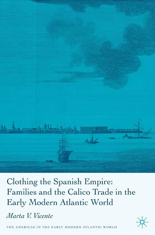 Vicente, Marta V. - Clothing the Spanish Empire, ebook