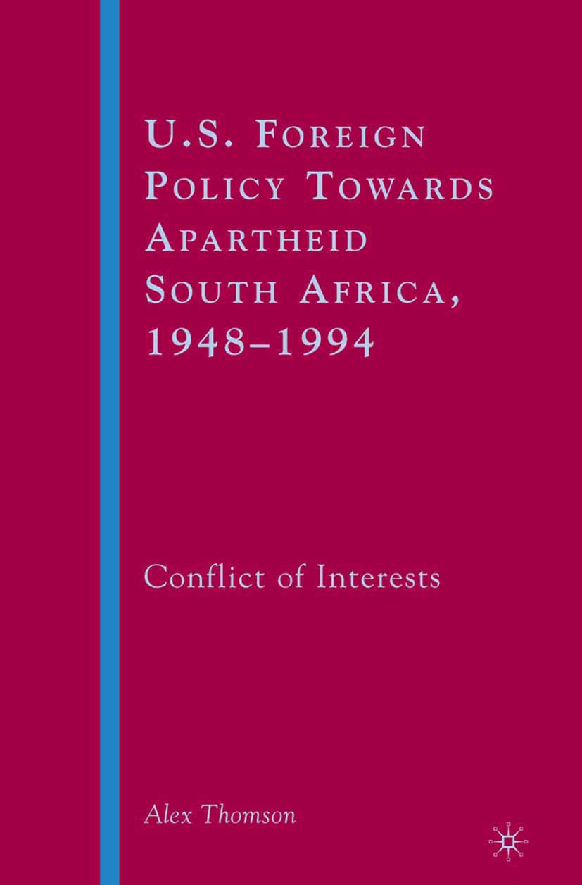 Thomson, Alex - U.S. Foreign Policy Towards Apartheid South Africa, 1948–1994, ebook
