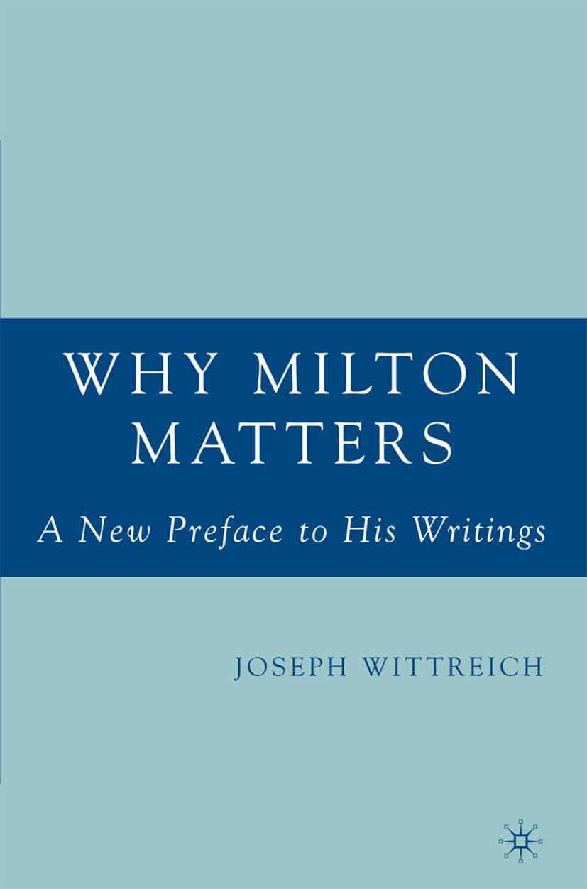 Wittreich, Joseph - Why Milton Matters: A New Preface to His Writings, ebook