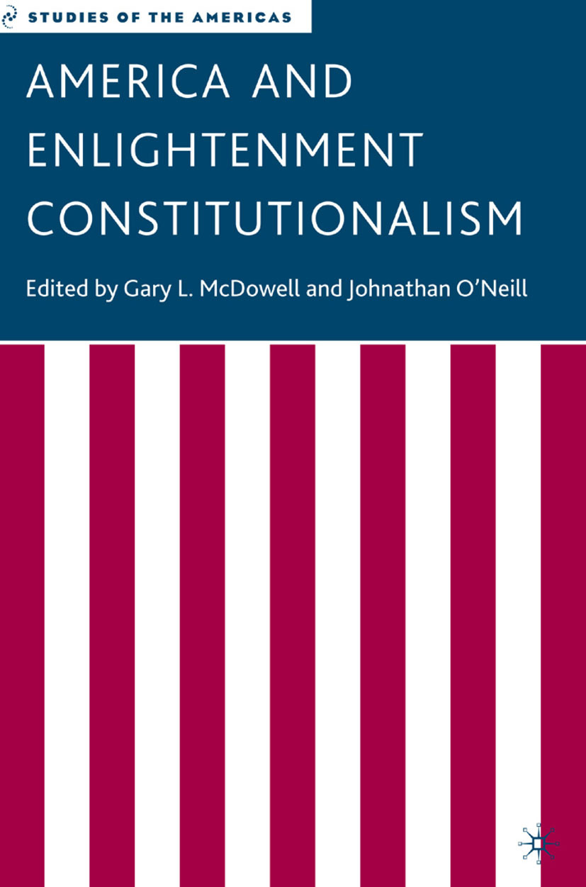 McDowell, Gary L. - America and Enlightenment Constitutionalism, ebook