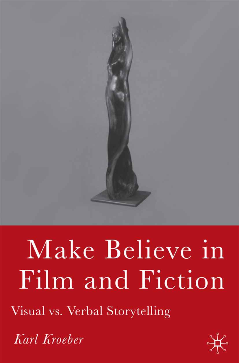 Kroeber, Karl - Make Believe in Film and Fiction, ebook