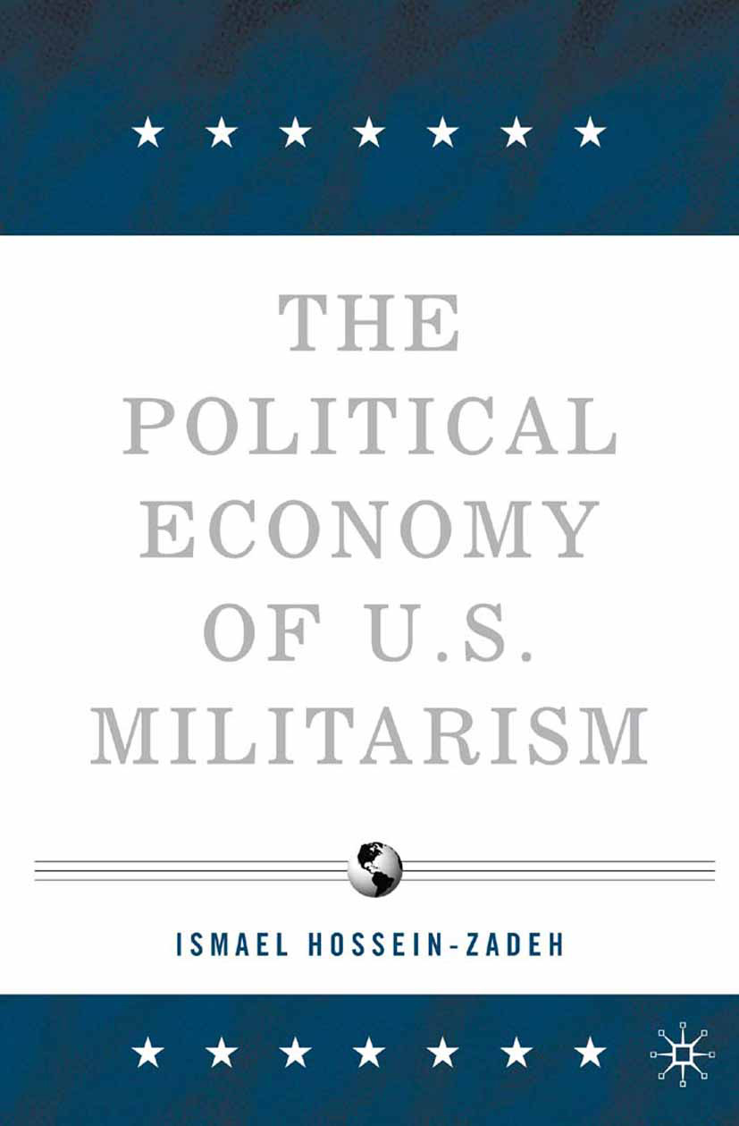 Hossein-zadeh, Ismael - The Political Economy of U.S. Militarism, ebook