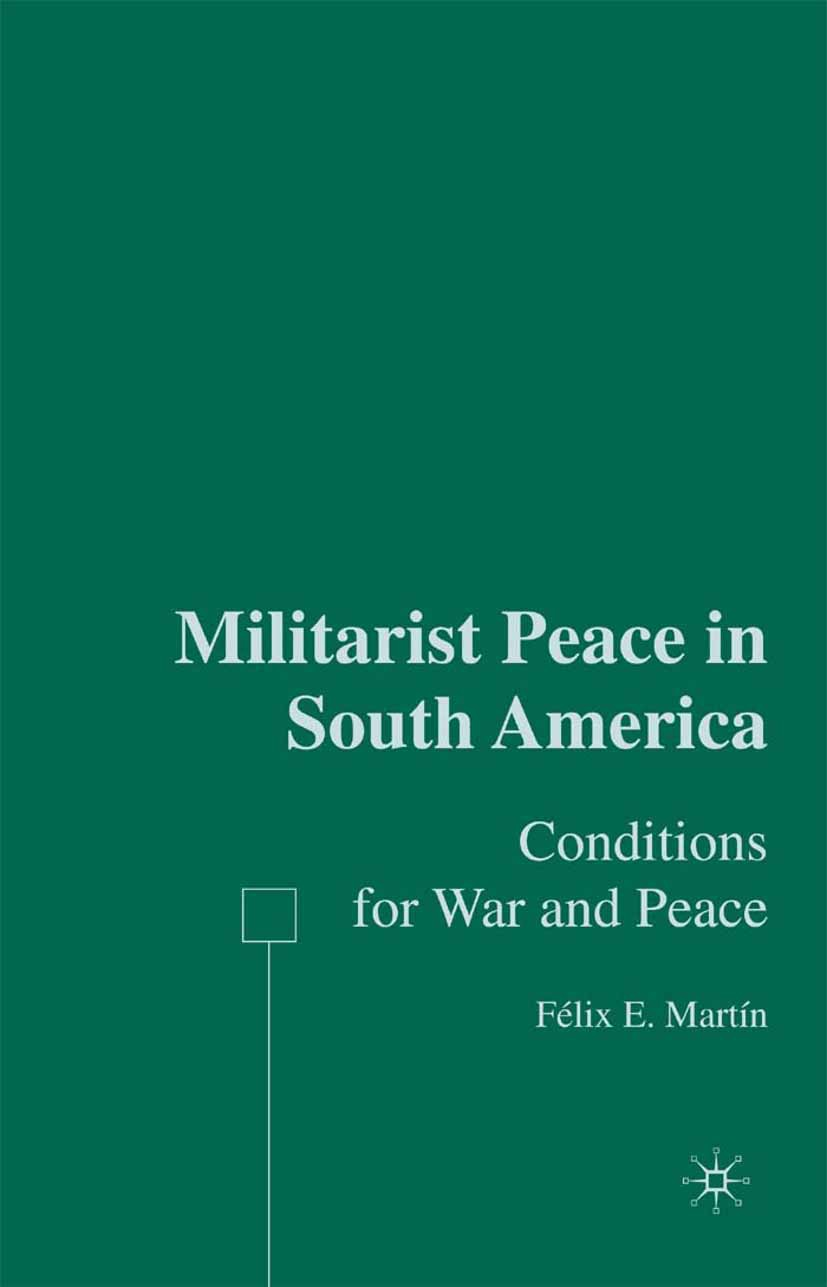 Martín, Félix E. - Militarist Peace in South America, ebook