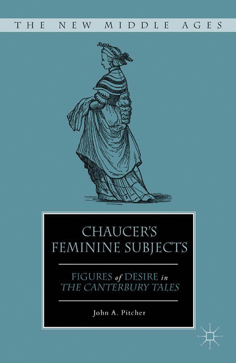 Pitcher, John A. - Chaucer's Feminine Subjects, ebook