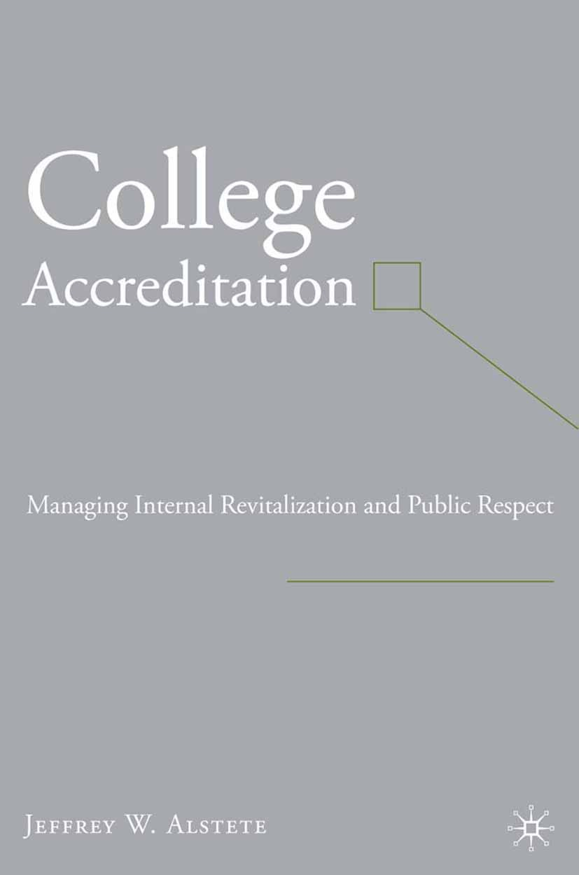 Alstete, Jeffrey W. - College Accreditation: Managing Internal Revitalization and Public Respect, ebook
