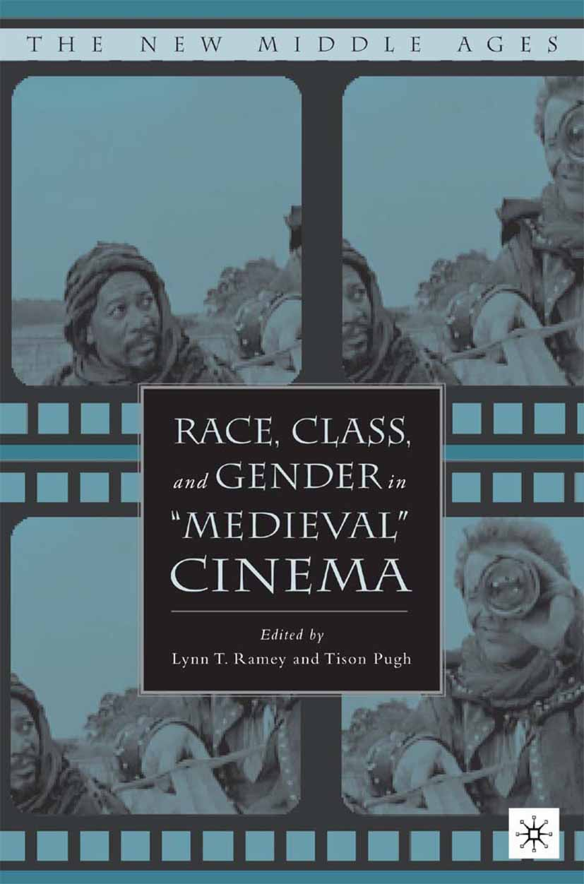 "Pugh, Tison - Race, Class, and Gender in ""Medieval"" Cinema, ebook"