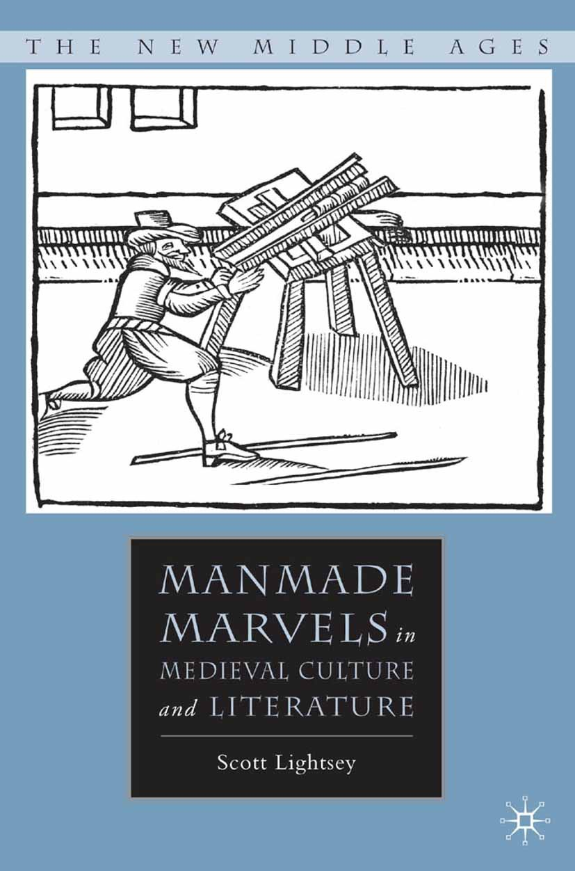 Lightsey, Scott - Manmade Marvels in Medieval Culture and Literature, e-bok