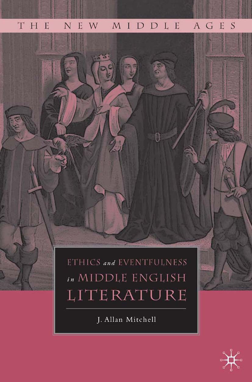 Mitchell, J. Allan - Ethics and Eventfulness in Middle English Literature, ebook