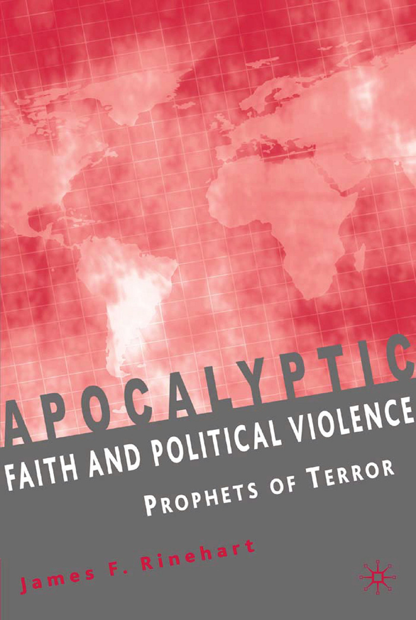 Rinehart, James F. - Apocalyptic Faith and Political Violence, ebook
