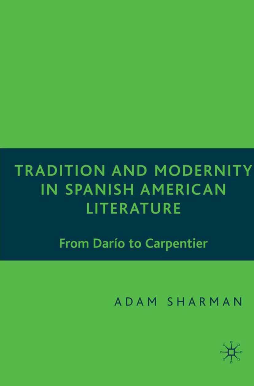 Sharman, Adam - Tradition and Modernity in Spanish American Literature, ebook