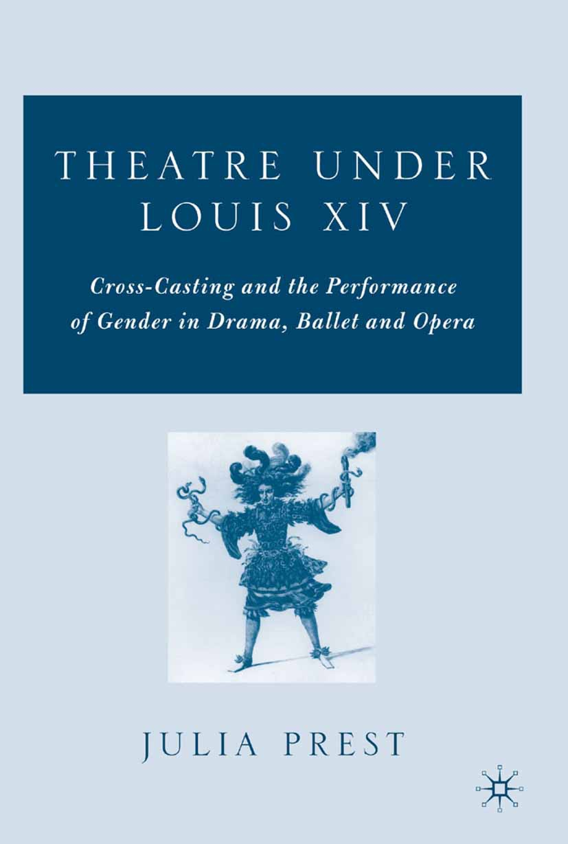 Prest, Julia - Theatre under Louis XIV, ebook