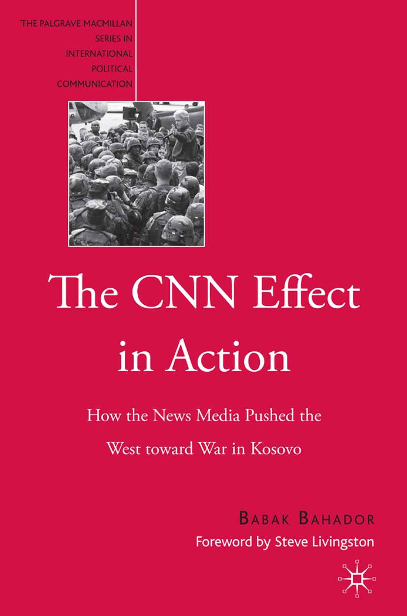 Bahador, Babak - The CNN Effect in Action, ebook
