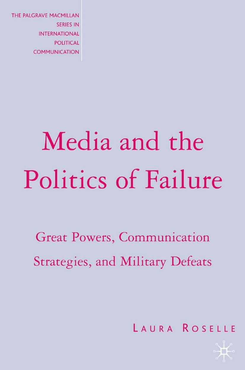 Roselle, Laura - Media and the Politics of Failure, ebook