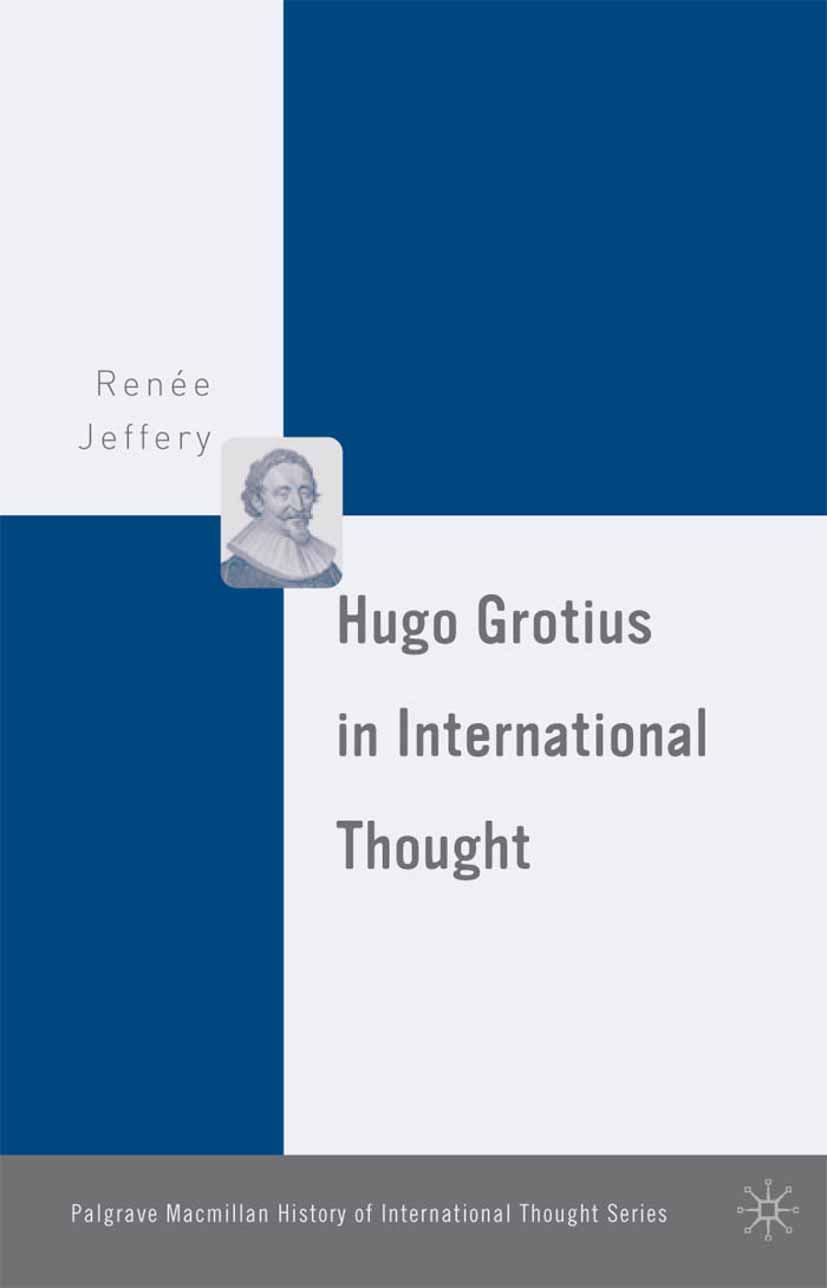Jeffery, Renée - Hugo Grotius in International Thought, ebook