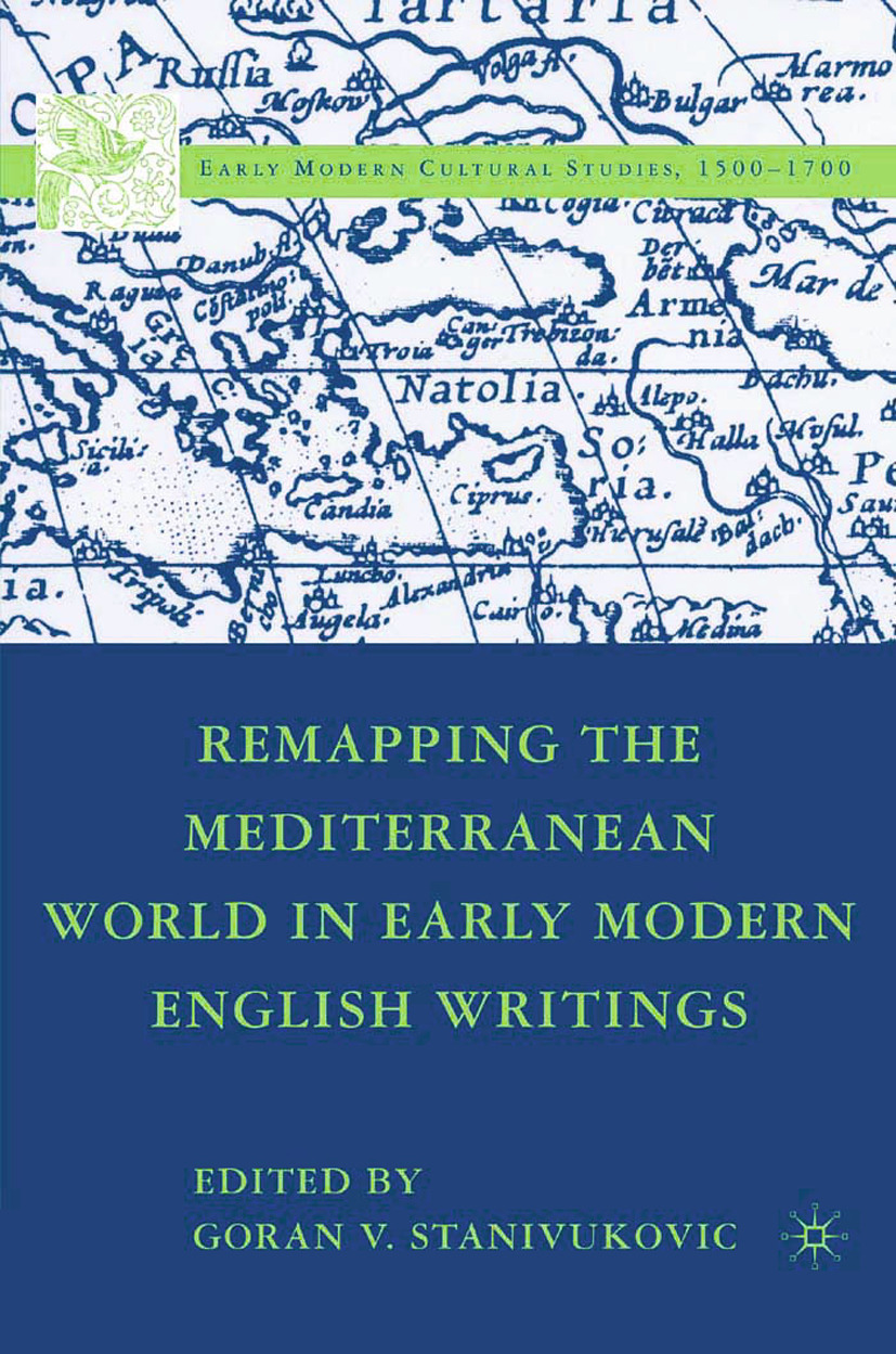 Stanivukovic, Goran V. - Remapping the Mediterranean World in Early Modern English Writings, ebook
