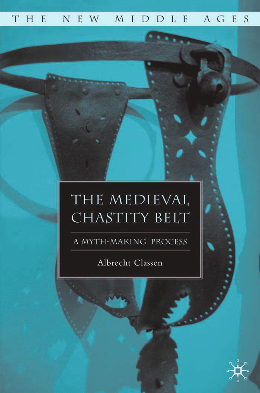 Classen, Albrecht - The Medieval Chastity Belt, ebook