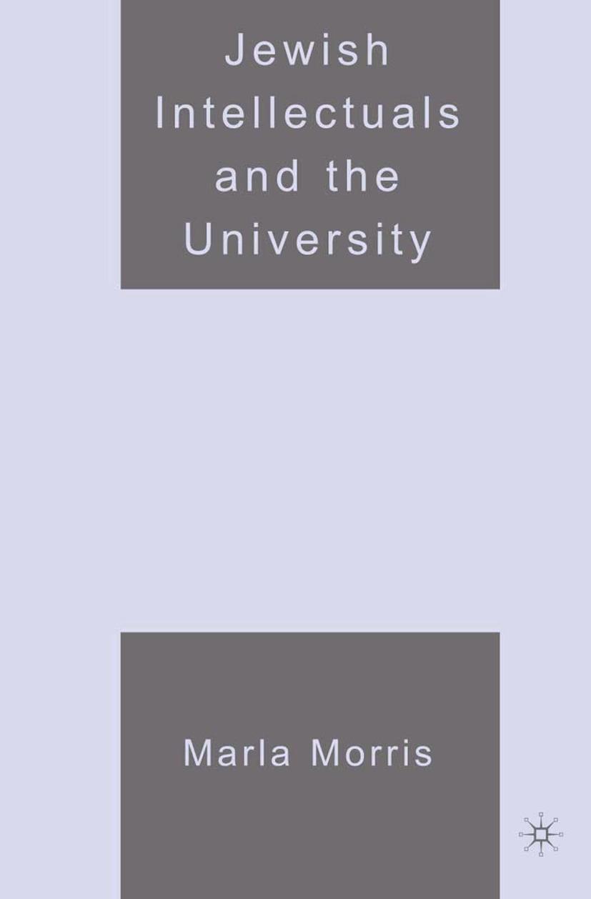 Morris, Marla - Jewish Intellectuals and the University, ebook