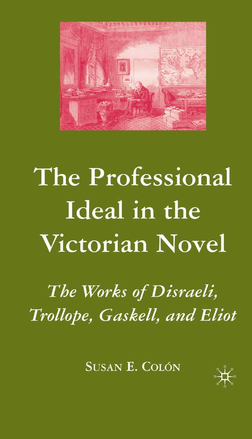 Colón, Susan E. - The Professional Ideal in the Victorian Novel, ebook