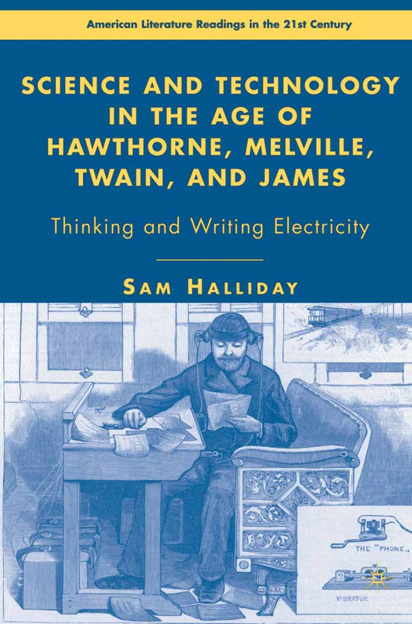 Halliday, Sam - Science and Technology in the Age of Hawthorne, Melville, Twain, and James, ebook