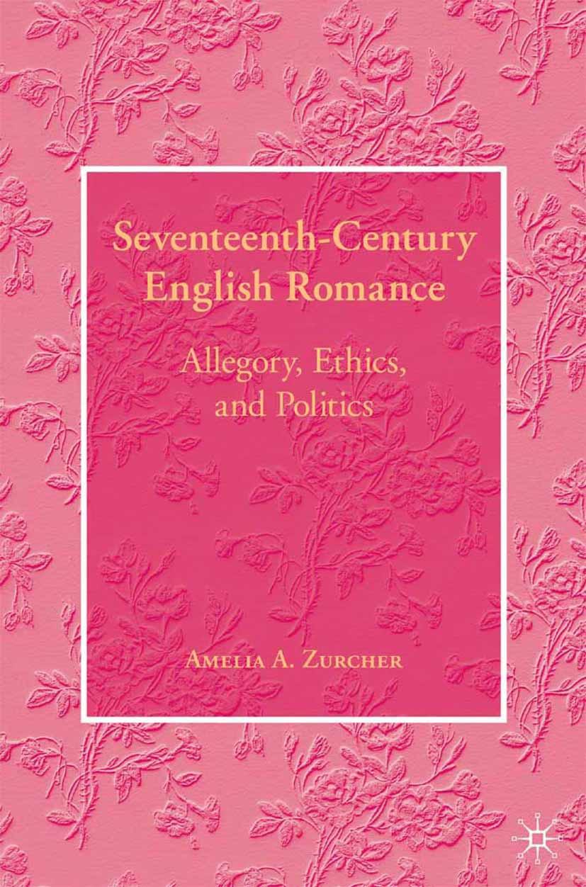 Zurcher, Amelia A. - Seventeenth–Century English Romance, ebook