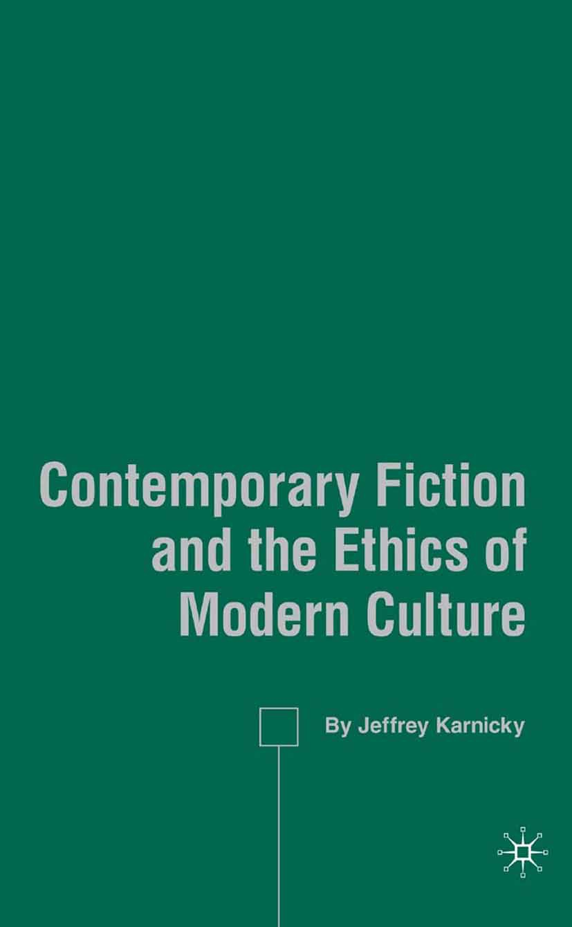 Karnicky, Jeffrey - Contemporary Fiction and the Ethics of Modern Culture, ebook