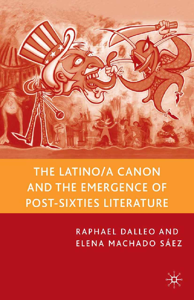 Dalleo, Raphael - The Latino/a Canon and the Emergence of Post-Sixties Literature, ebook