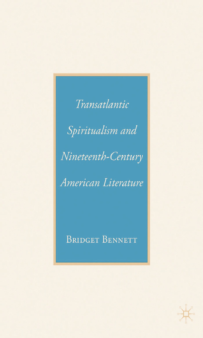 Bennett, Bridget - Transatlantic Spiritualism and Nineteenth-Century American Literature, ebook