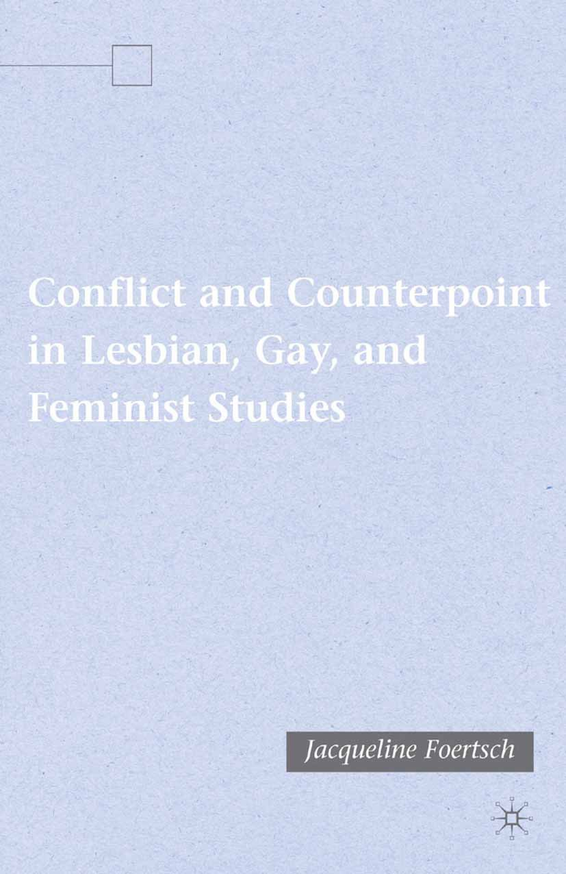 Foertsch, Jacqueline - Conflict and Counterpoint in Lesbian, Gay, and Feminist Studies, e-bok