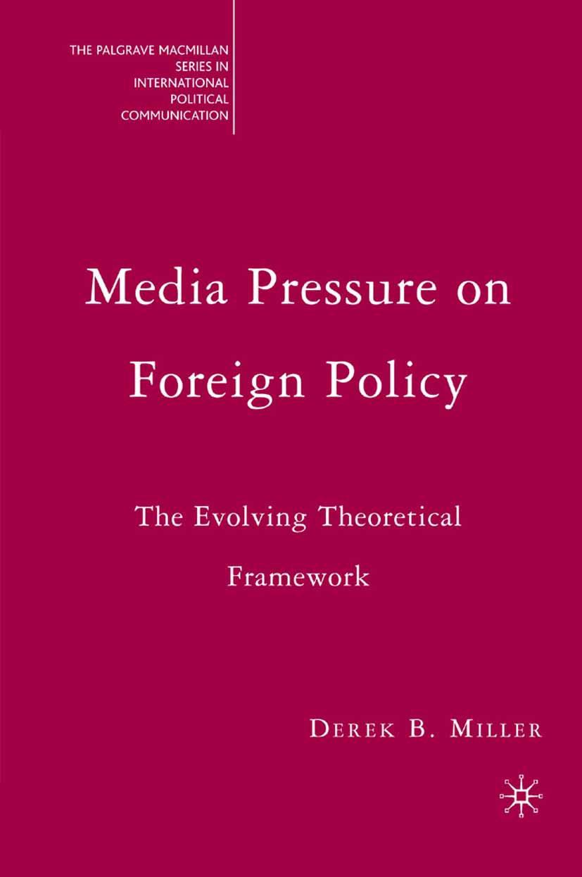 Miller, Derek B. - Media Pressure on Foreign Policy, ebook