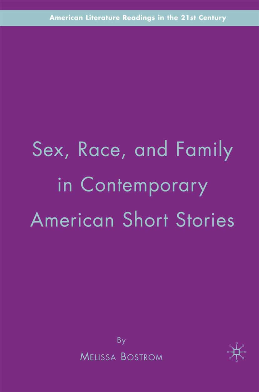 Bostrom, Melissa - Sex, Race, and Family in Contemporary American Short Stories, ebook